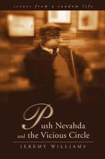 Push Nevahda and the Vicious Circle : Scenes from a Random Life - Jeremy Williams