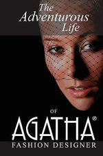 Adventurous Life of AGATHA : Fashion Designer - Agatha Brown