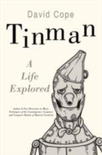 Tinman : A Life Explored - David Cope