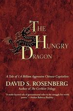 Hungry Dragon :  A Tale of 1.4 Billion Aggressive Chinese Capitalists - David S. Rosenberg