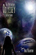 Antarean Odyssey :  Loss of Eden - Inge Blanton