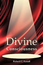 Divine Consciousness - Richard Russell