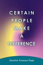 Certain People Make a Difference - Cecelia Frances Page
