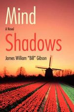 Mind Shadows : A Harpur and Iles Mystery - James William