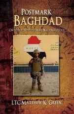 Postmark Baghdad : On Patrol with the Iraqi National Police - LTC Matthew K. Green