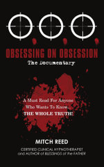 O.O.O. : Obsessing On Obsession (The Documentary) - Mitch Reed
