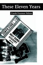 These Eleven Years - Carole Freeman Nelson