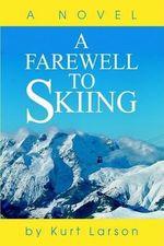 A Farewell to Skiing : A Novel - Kurt Larson
