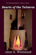 Hearts of the Talvarez - Jane A Westwood