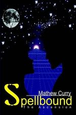 Spellbound : The Ascension - Mathew Curry