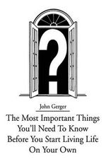 The Most Important Things You - John Gerger