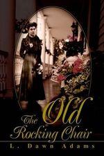 The Old Rocking Chair - L Dawn Adams