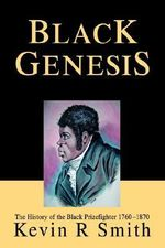 Black Genesis : The History of the Black Prizefighter 1760-1870 - Kevin R. Smith