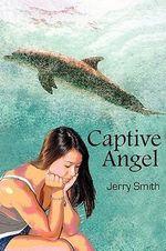 Captive Angel - Jerry Smith
