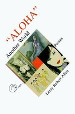 Aloha Another World - Leroy Robert Allen