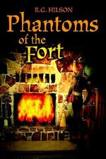 Phantoms of the Fort - R. G. Hilson