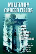 Military Career Fields : Live Your Moment Llpwww.Liveyourmoment.com - Vince Ballew M. S.