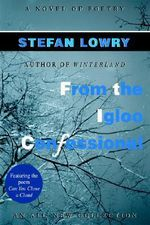 From the Igloo Confessional : A Novel of Poetry - Stefan Lowry