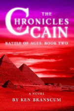 The Chronicles of Cain : Battle of Ages: Book Two - Ken Branscum