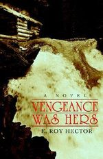 Vengeance Was Hers - E. Roy Hector