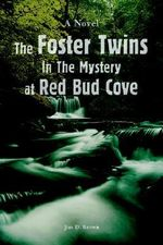 The Foster Twins in the Mystery at Red Bud Cove - Jim D. Brown