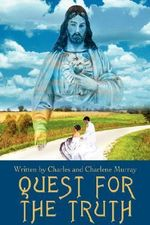 Quest for the Truth - Charlene Murray