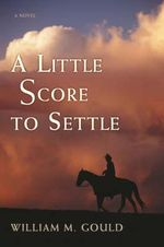 A Little Score to Settle - William M. Gould