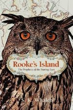 Rooke's Island :  The Prophecy of the Staring Eyes - Sk Whalen
