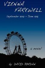 Vienna Farewell : September 1937 - June 1938 - David Jordan