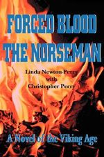 Forced Blood the Norseman - Linda Newton-Perry