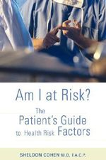 Am I at Risk? : The Patient's Guide to Health Risk Factors - Sheldon Cohen