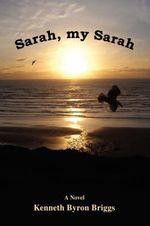 Sarah, My Sarah - Kenneth Briggs