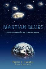 Martian Blues : Second in the Martian Symbiont Series - Phyllis K Twombly