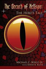 Breath of Hellspur :  The Hero's Tale - Michael C. Bosco Jr.