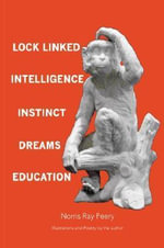 Lock Linked Intelligence - Instinct - Dreams - Education - Norris Ray Peery