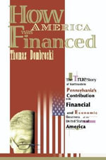 How America Was Financed - Thomas W. Dombroski