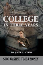 College in Three Years - John C Attig