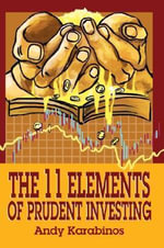 The 11 Elements of Prudent Investing - Andrew R Karabinos