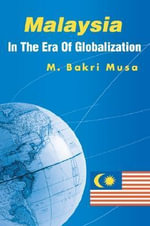 Malaysia In The Era Of Globalization - Bakri Musa