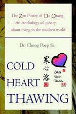 Cold Heart Thawing : The Zen Poetry of Do Chong - Do Chong Poep Sa