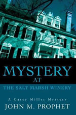 Mystery at the Salt Marsh Winery - John M. Prophet