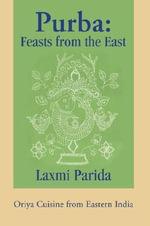 Purba : Feasts from the East - Laxmi Parida