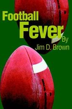 Football Fever - Jim D Brown