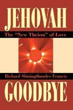 Jehovah Goodbye - Richard Shiningthunder Francis