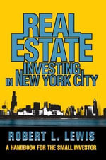 Real Estate Investing in New York City - Robert L Lewis