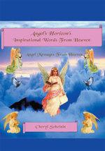 Angel's Horizon's Inspirational Words From Heaven - Cheri Scheinin