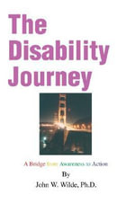 The Disability Journey - Ph.D., John W. Wilde
