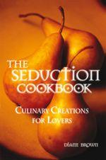 The Seduction Cookbook - Diane Brown