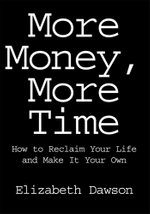 More Money, More Time - Elizabeth Dawson