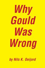 Why Gould Was Wrong - Nils K. Oeijord
